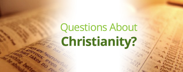 Questions about Christianity