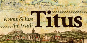 Titus: Know & live the truth
